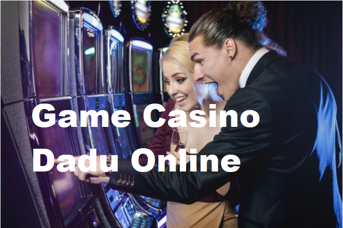 Game Casino Dadu Online