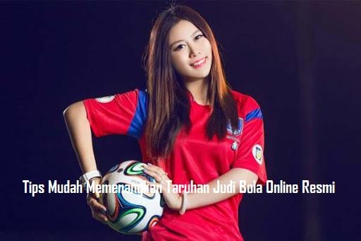Tips Mudah Memenangkan Taruhan Judi Bola Online Resmi